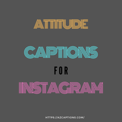 Attitude Caption For Instagram For Boys