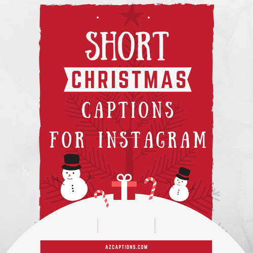 70+51} Christmas Instagram Captions (Short Christmas Quotes)