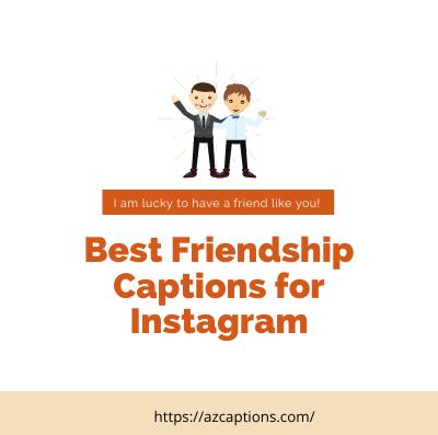 Friendship Captions for Instagram