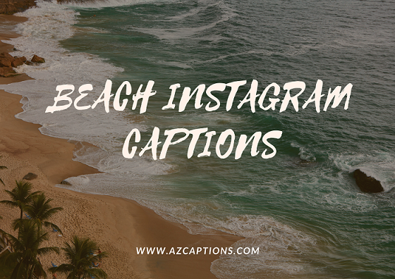 SHORT BEACH INSTAGRAM CAPTIONS