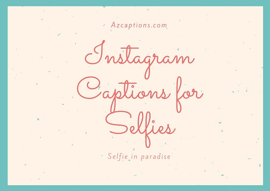short instagram captions for selfies