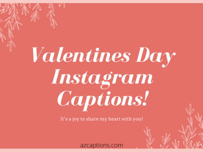 71+ Valentines Day Captions for Instagram (Boys & Girls)