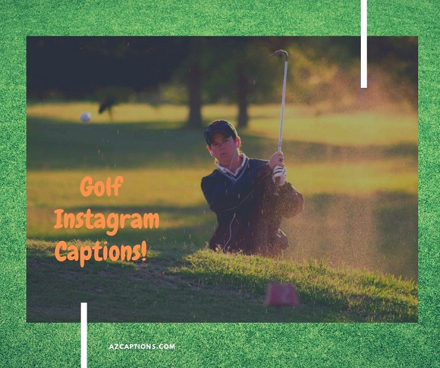 Golf Instagram Captions