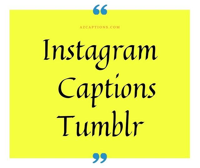 Instagram Captions Tumblr