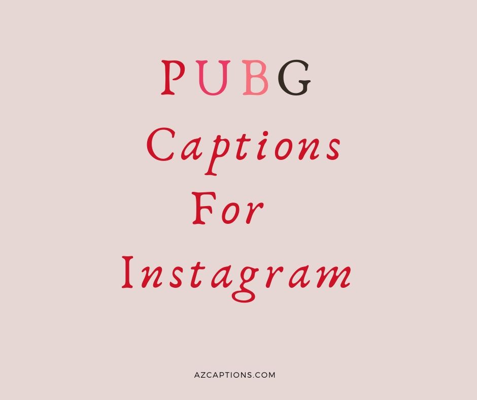 Pubg Captions For Instagram